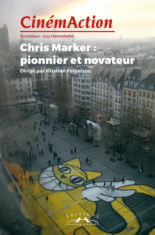 CinémAction n° 165 : Chris Marker : pionnier et novateur