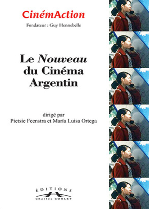 CinémAction Le nouveau du cinéma argentin